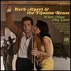 Herb Alpert & The Tijuana Brass - 'What Now My Love'