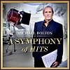 Michael Bolton - 'A Symphonyy Of Hits'
