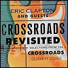 Eric Clapton & Friends - 'Crossroads Revisted - Selections From The Crossroads Festivals'