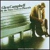 Glen Campbell - 'By The Time I Get To Phoenx'