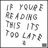 Drake - 'If You're Reading This It's Too Late'