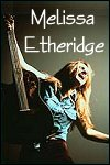 Melissa Etheridge Info Page