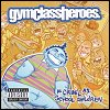 Gym Class Heroes - As Cruel As School Children