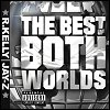 Jay-Z & R. Kelly - The Best Of Both Worlds