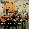 The Kingston Trio - 'Here We Go Again'