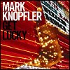 Mark Knopfler - 'Get Lucky'
