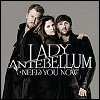 Lady Antebellum - 'Need You Now'