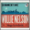 Willie Nelson - 'Summertime: Willie Nelson Sings Gershwin'