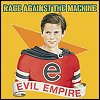 Rage Against The Machine - 'Evil Empire'