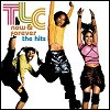 TLC - 'Now & Forever - The Hits'